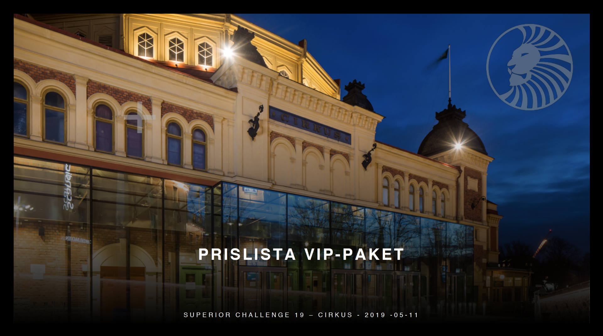 VIP-PAKET SUPERIOR CHALLENGE 19 - CIRKUS