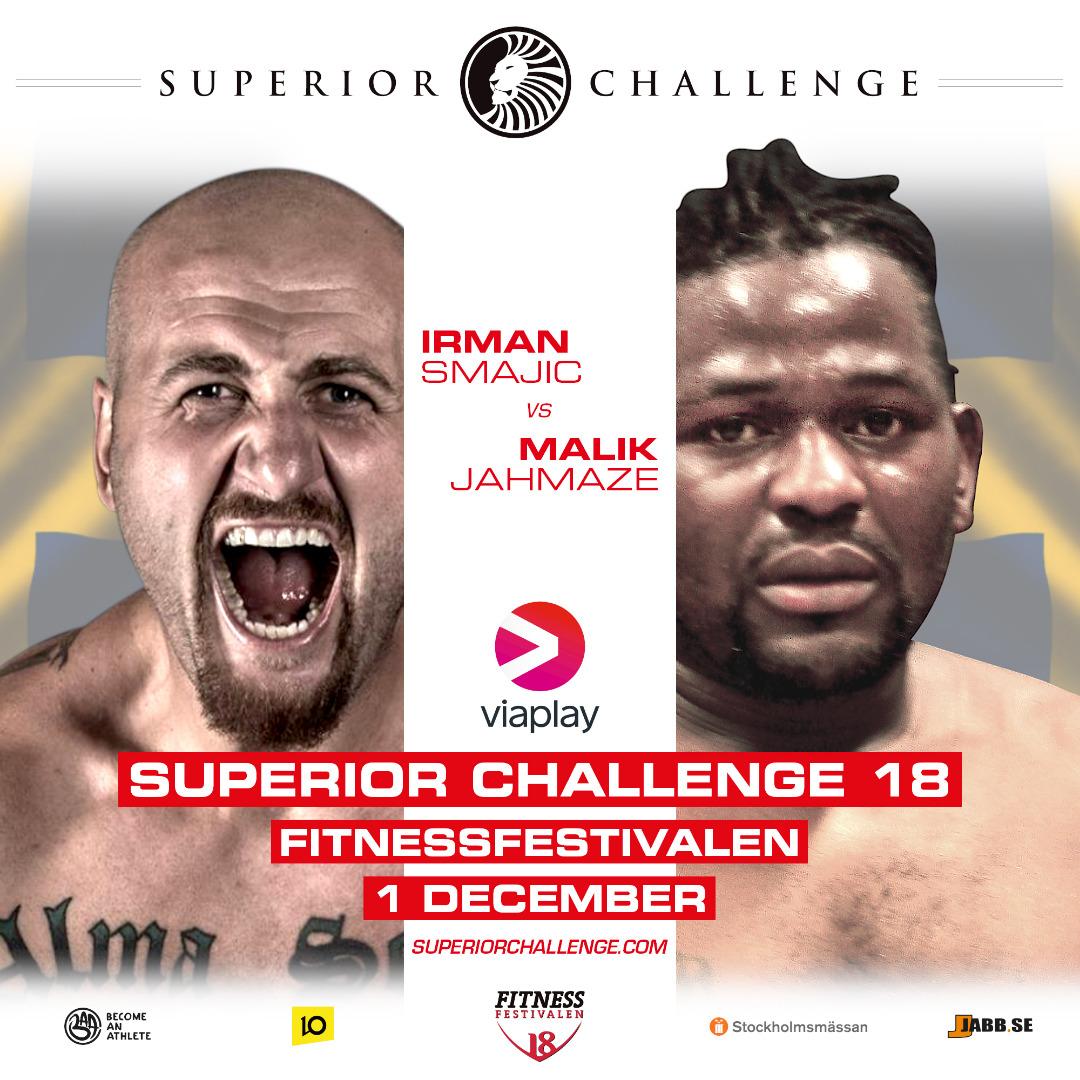 Irman Smacik vs Malik Jahmaze Superior Challenge 18 Fitnessfestivalen