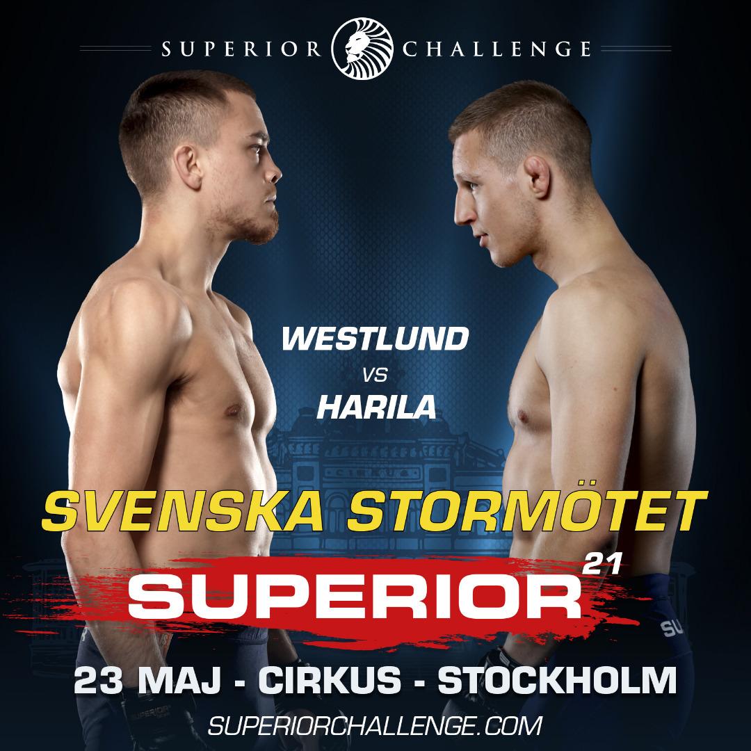 Svenska stormötet, Adam Westlund möter Tobias Harila på Superior Challenge 21, Cirkus, 23 maj