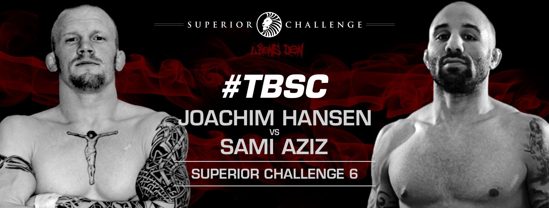 "Joachim ""Hellboy"" Hansen vs Sami ""Uzi"" Aziz Superior Challenge 6"
