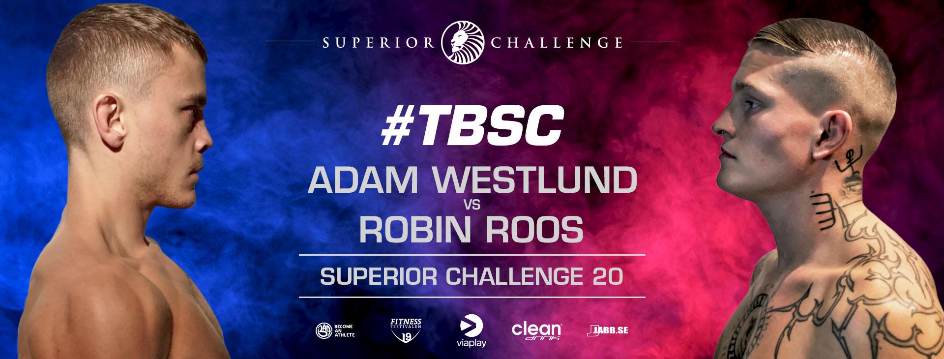 Adam Westlund vs Robin Roos Superior Challenge 20